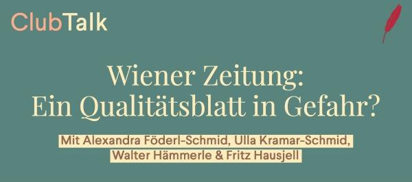 #ClubTalk: Wiener Zeitung – Ein Qualitätsblatt in Gefahr