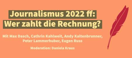 """Diskussion """"Journalismus 2022ff: Wer zahlt die Rechnung?"""""""